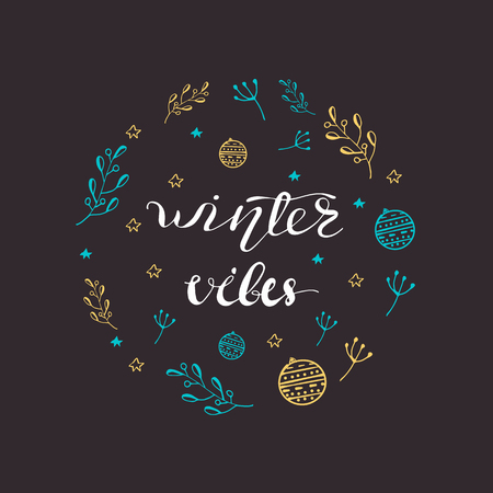 Greeting card design with lettering Winter vibes. Vector illustration.