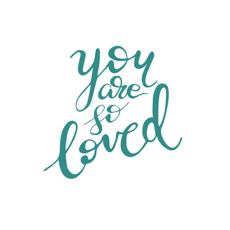Greeting card design with lettering You are so loved