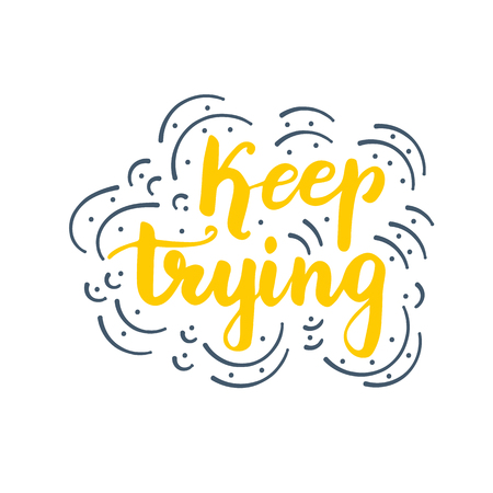 Lettering design Keep trying illustration. Çizim