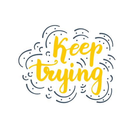 Lettering design Keep trying illustration. Ilustração