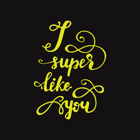 Greeting card design with lettering I super like you