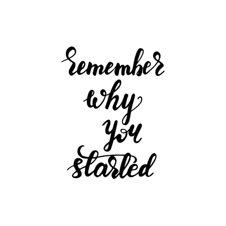 Lettering Remember why you started. Illusztráció