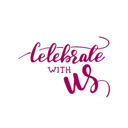 Lettering Design Celebrate with us. Ilustrace