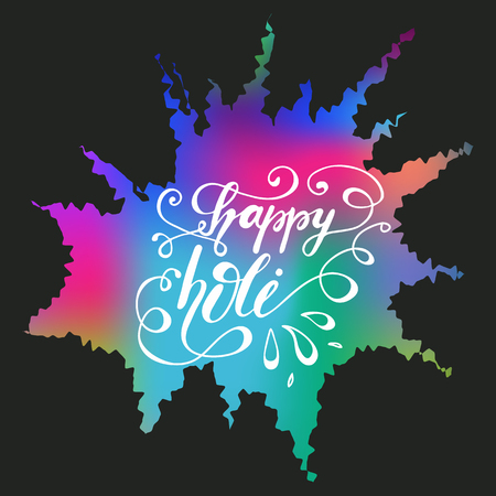 Greeting card design with lettering Happy holi on a colorful splatter. Vector illustration.