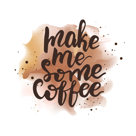 Banner design with lettering Make me some coffee. Vector illustration.