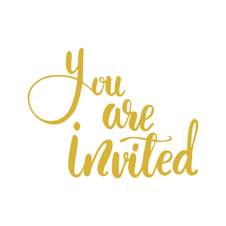 Lettering You are invited Vector illustration.