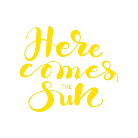 Lettering Here comes the sun illustration.