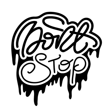Lettering of Dont Stop Vector illustration.