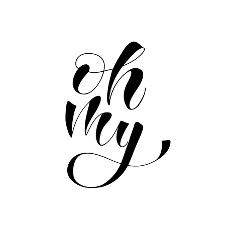 Lettering of Oh, my! Vector illustration.