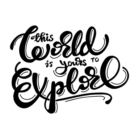 Greeting card design with lettering This world is yours to explore. Vector illustration. Ilustração