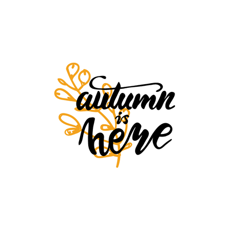 Lettering Autumn is here. Vector illustration.