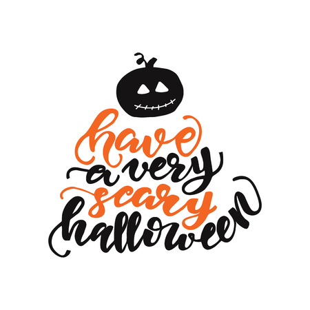 Lettering Have a very scary Halloween. Vector illustration.