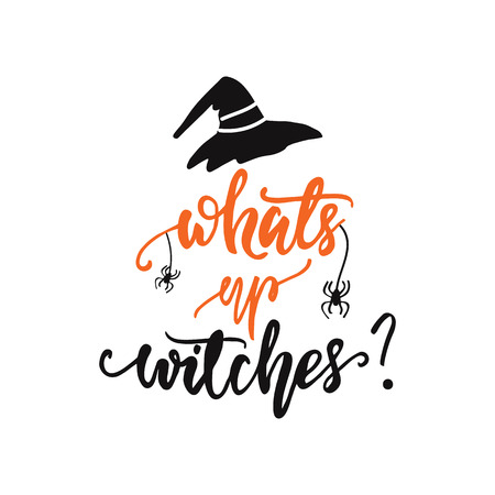 Lettering Whats up, witches?! Vector illustration. Illustration