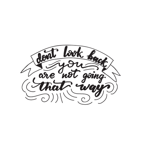 Lettering Don't Look back, You are not going that way. Vector illustration. Vectores