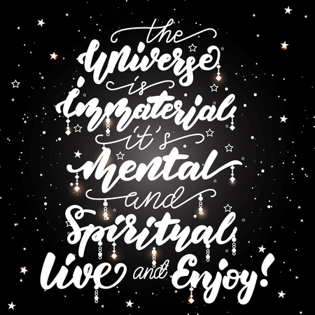 The Universe is immaterial. live and enjoy! Lettering poster. Çizim