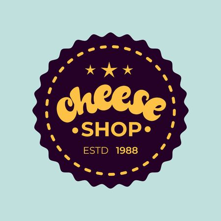 Cheese shop lettering badge.