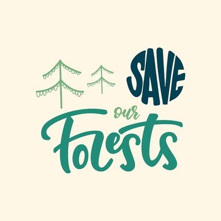 Save our forests - lettering design. Vector illustration.