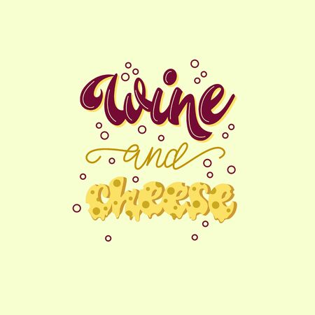 Wine and cheese - lettering poster design. Vector illustration. Çizim