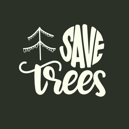 Save trees - lettering poster design. Vector illustration. Çizim