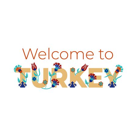 Welcome to Turkey - lettering banner design with Turkish floral motifs. Vector illustration.