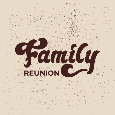 Family Reunion - lettering sign design. Vector illustration. Çizim