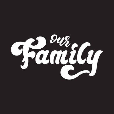 Our Family - lettering sign design. Vector illustration. Çizim