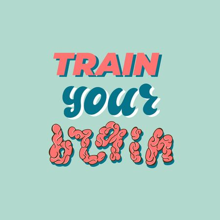 Train your brain - lettering poster design. Vector illustration. Çizim