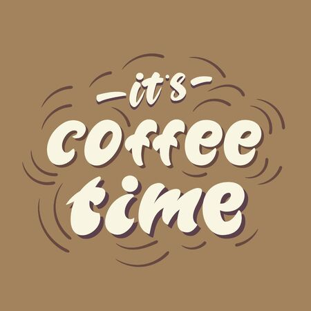 Lettering poster design - Its coffee time. Vector illustration. Çizim