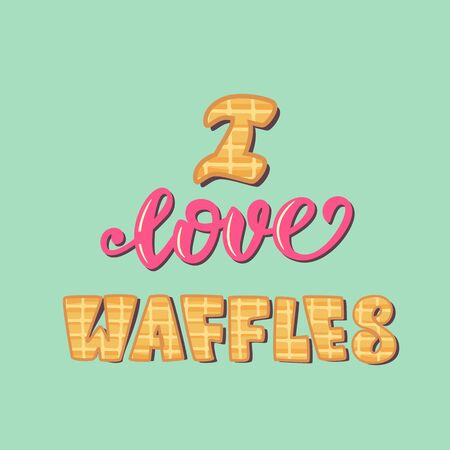Lettering poster design - I love waffles. Vector illustration. Çizim