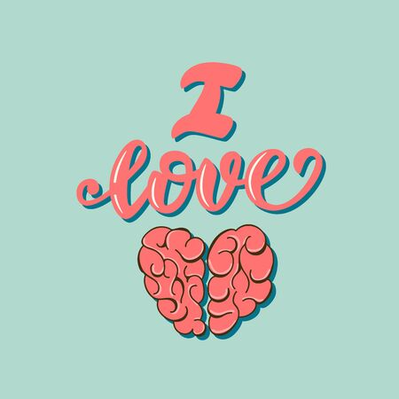 I love my brain - lettering poster design. Vector illustration. Çizim