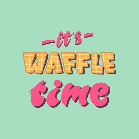 Lettering poster design - Its Waffle time. Vector illustration. Çizim
