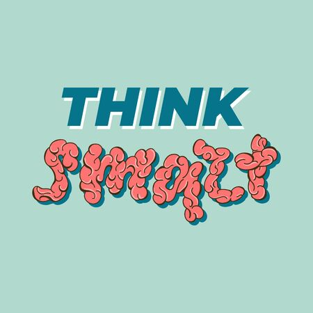Think smart - Lettering banner design. Vector illustration. Çizim