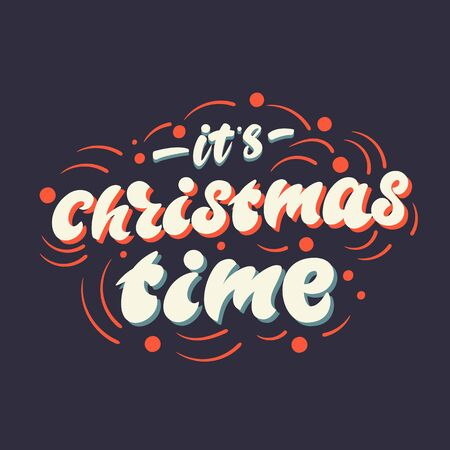 Lettering poster design - Its Christmas time. Vector illustration. Çizim