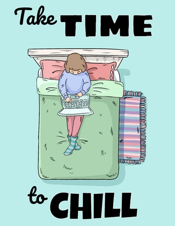 Take time to chill. Girl hanging out at home with laptop on the bed. Perfect design for greeting cards, posters, postcards