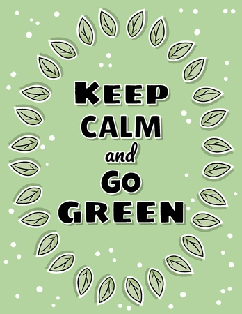 Keep calm and go green poster. Ecological and zero-waste motivation. Eco friendly and plastic-free living