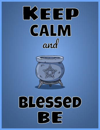 Keep calm and blessed be. Wiccan poster design with magic cauldron with pentagram Çizim