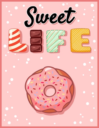 Sweet life cute funny postcard with donut. Pink glazed donut with tempting inscription flyer. Vector illustration uitable for greeting cards, posters, menus, prints for clothes.