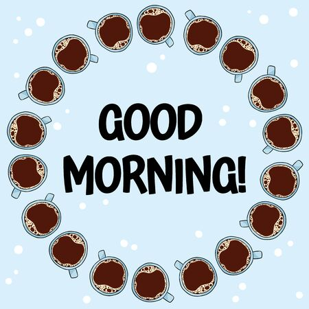 Good morning poster with cups of coffee. Hand drawn cartoon style coffee beverage drink, cute wreath design