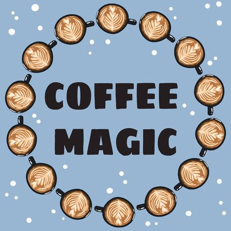 Coffee magic banner with cups of coffee. Hand drawn cartoon style postcard, cute wreath design Ilustração