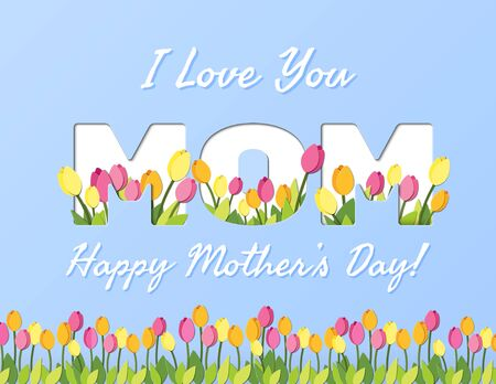 Happy Mothers Day. I Love You Mom greeting card with floral elements. Vector illustration. Paper cut style with blooming tulips on for posters, postcards, banners