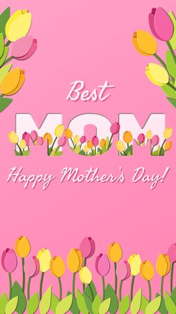 Happy Mothers Day. Best Mom vertical greeting card with typographic design and floral elements. Vector illustration. Paper cut style with tulips for posters, media, highlights