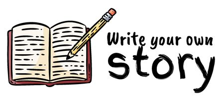 Write your own story motivational banner. Hand writing in a notebook or book with pencil. Share your story concept. Vector stock illustration