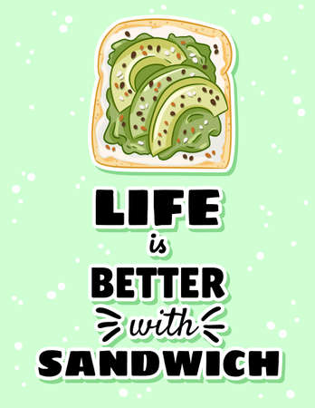 Life is better with sandwich postcard. Toast bread sandwich with avocado and spread healthy poster. Breakfast or lunch vegan food. Stock vegetarian food print