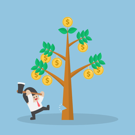 Businessman cutting tree of money, concept of people who are greedy and impatient cannot wait for sustainable growth.