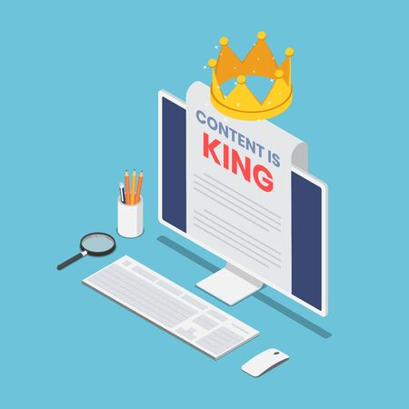 Flat 3d isometric pc monitor with content is king word on paper and crown. Content marketing concept.