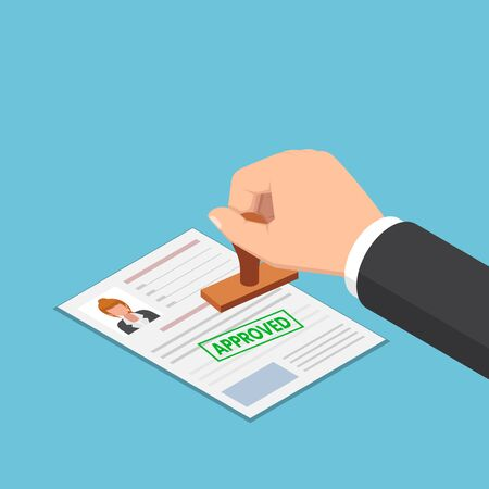 Flat 3d isometric businessman hand stamping approved word on job application or resume. Job application approved and Human resources management concept.