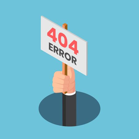 Flat 3d isometric businessman hand come out of the hole with 404 error sign. 404 error page not found concept.