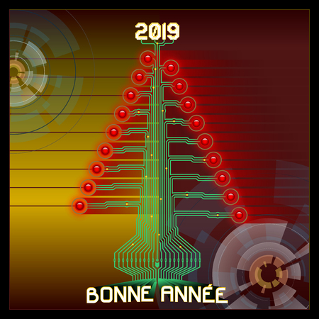 Techno Happy 2019. Technologic Christmas tree. Vector illustration of 2019 new year greetings. All elements sorted and grouped. French version. Ilustração