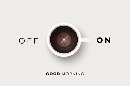 Good Morning. Conceptual Motivation Illustration. Cup Of Coffee With Vinyl Record Inside And Abstract On Off Switcher.