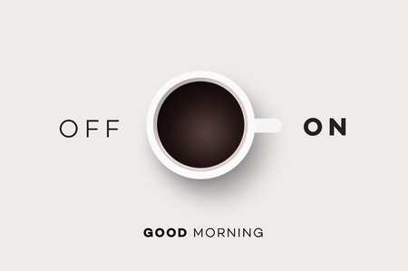 switcher: Good Morning. Conceptual Motivation Illustration With Cup Of Coffee And Abstract On Off Switcher.